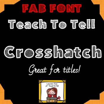 FONT FOR COMMERCIAL USE TeachToTell CROSSHATCH FONT