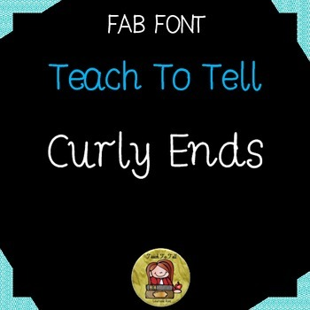 FONT FOR COMMERCIAL USE  - TeachToTell CURLY ENDS FONT