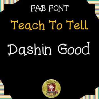 FONT FOR COMMERCIAL USE  - TeachToTell DASHIN GOOD FONT