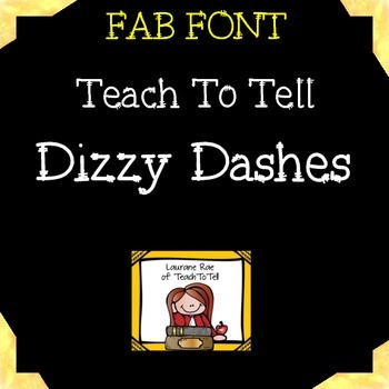 FONT FOR COMMERCIAL USE  - TeachToTell DIZZY DASHES FONT
