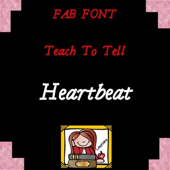 FONT FOR COMMERCIAL USE TeachToTell HEARTBEAT FONT