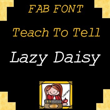 FONT FOR COMMERCIAL USE - TeachToTell LAZY DAISY FONT