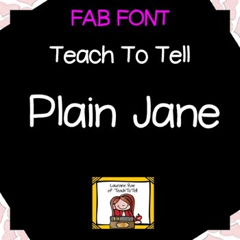 FONT FOR COMMERCIAL USE  {TeachToTell PLAIN JANE FONT}