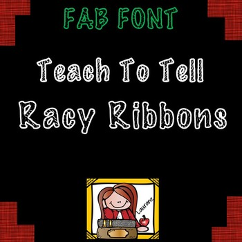 FONT FOR COMMERCIAL USE - TeachToTell RACY RIBBONS DECORATIVE FONT