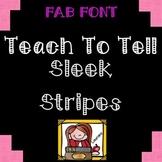 FONT FOR COMMERCIAL USE  {TeachToTell SLEEK STRIPES}