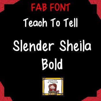FONT FOR COMMERCIAL USE TeachToTell SLENDER SHEILA BOLD