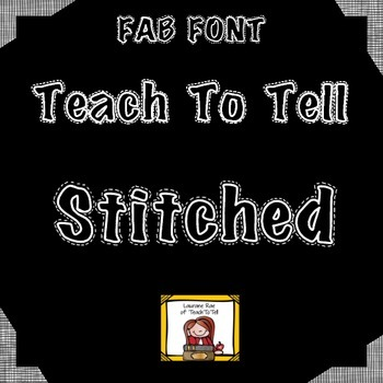 FONT FOR COMMERCIAL USE {TeachToTell STITCHED}