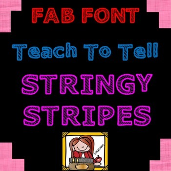 FONT FOR COMMERCIAL USE  {TeachToTell STRINGY STRIPES}