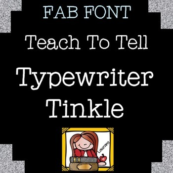 FONT FOR COMMERCIAL USE TeachToTell TYPEWRITER TINKLE