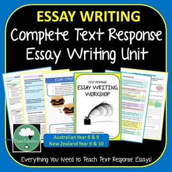 Essay Writing Complete Unit Junior Secondary English Introducing Text Response