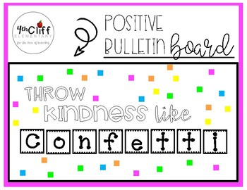 """Throw Kindness Like Confetti"" Positive Bulletin Board"
