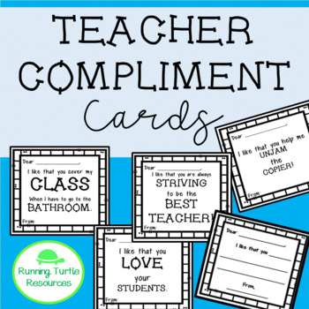 Teacher Appreciation Compliment Cards