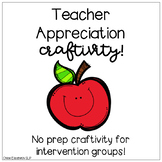 Teacher Appreciation Craftivity FREEBIE! - NO PREP!