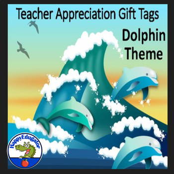 Teacher Appreciation Gift Tags and Cards - Dolphins Theme