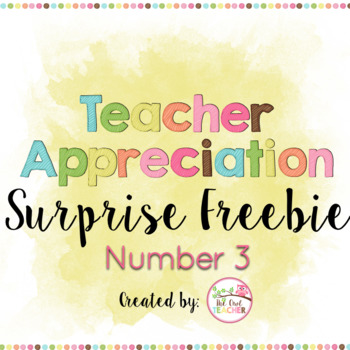 Teacher Appreciation Surprise FREEBIE Day 3
