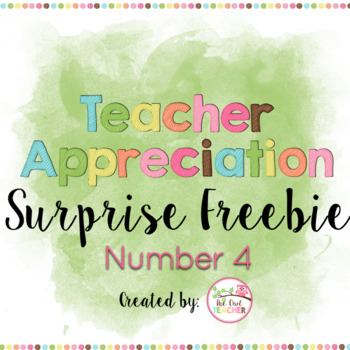 Teacher Appreciation Surprise FREEBIE Day 4