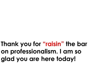 "Teacher Appreciation: Thank you for ""raisin"" the bar on education!"