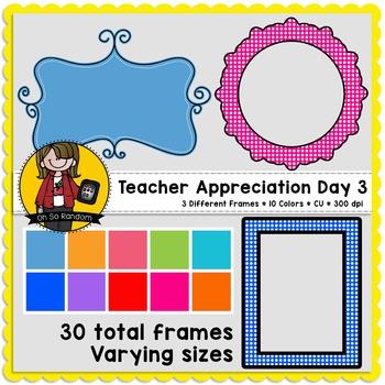 Teacher Appreciation Week - Day 3   Frames {CU}