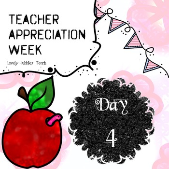 Teacher Appreciation Week: Day 4 Freebie