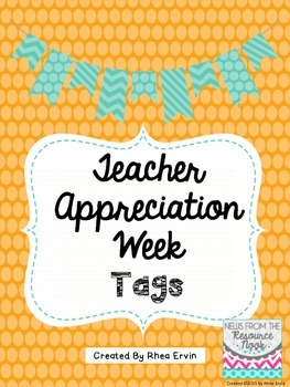 Teacher Appreciation Week Tags--FREEBIE
