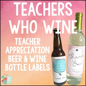 Teacher Appreciation Wine Labels {Bottle Labels for Teacher Gifts}