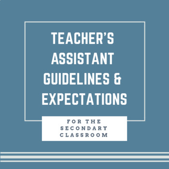 Teacher's Assistant Guidelines and Expectations for the Secondary Classroom