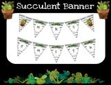 Teacher Banner- Watercolor Succulent Theme