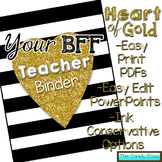 Your BFF Editable Teacher Binder - Heart of Gold
