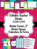Teacher Binder 2018-2019(Covers, Spines, Forms & Calendars) Editable