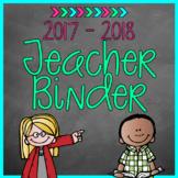 Teacher Binder {2017 - 2018}