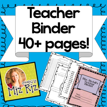 Teacher Binder!  Everything you need to stay organized!