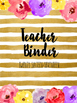 Teacher Binder- Floral and Gold 2016-17