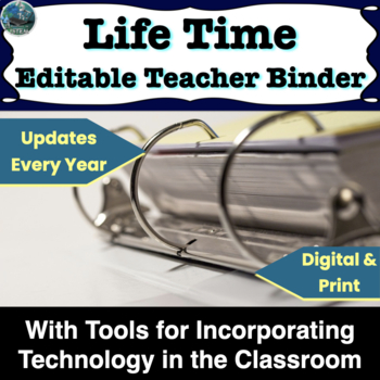 Editable Teacher Binder 2017-2018 with tools for integrating technology
