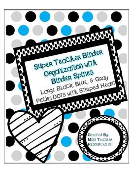 Teacher Binder Organization -Blue,Black, and Gray LARGE Po