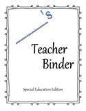 Teacher Binder - Special Education Edition!