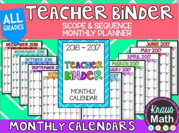 Teacher Binder/ Teacher Monthly Planner: 2016-2017 Monthly