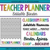 Editable Teacher Binder - Rainbow with Grey Chevron (Inclu