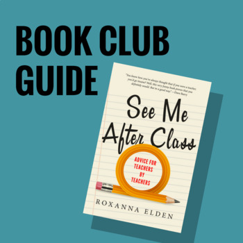 Teacher Book Club Guide for See Me After Class: Advice for Teachers by Teacher