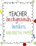 Teacher Borders, Backgrounds, and Digital Paper