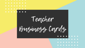 Teacher Business Cards (4 total)