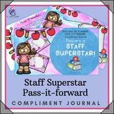 Teacher Compliment Journal - Pass it Forward - You are a Staff Superstar!