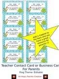 Teacher Contact Cards for Parents- Frog Theme (Editable)