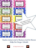 Teacher Contact Cards or Business Cards For Parents- Polka Dot Design (Editable)