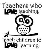 Teacher Decal: Owl - Teachers who LOVE Teaching...