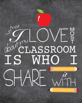 """Teacher Decor, """"What I Love most about my classroom is who"""