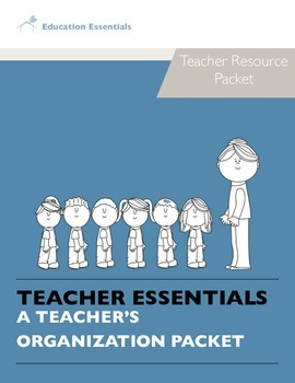 Teacher Essentials: Teacher Organization and Resource Packet