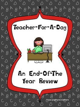 Teacher For A Day An End of the Year Review Activity