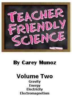Teacher Friendly Science Vol 2: Gravity, Energy, Electricity & Electromagnetism
