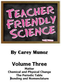 Teacher Friendly Science Vol 3: Matter, Change, Periodic T