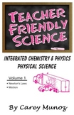 Teacher Friendly Science Volume 1: Newton's Laws and Motion